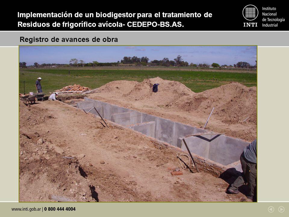 Registro de avances de obra Implementación de un biodigestor para el tratamiento de Residuos de frigorífico avícola- CEDEPO-BS.AS.