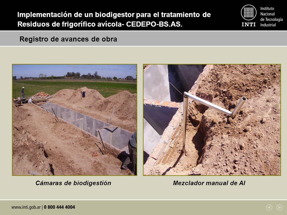Cámaras de biodigestiónMezclador manual de AI Registro de avances de obra Implementación de un biodigestor para el tratamiento de Residuos de frigorífico avícola- CEDEPO-BS.AS.