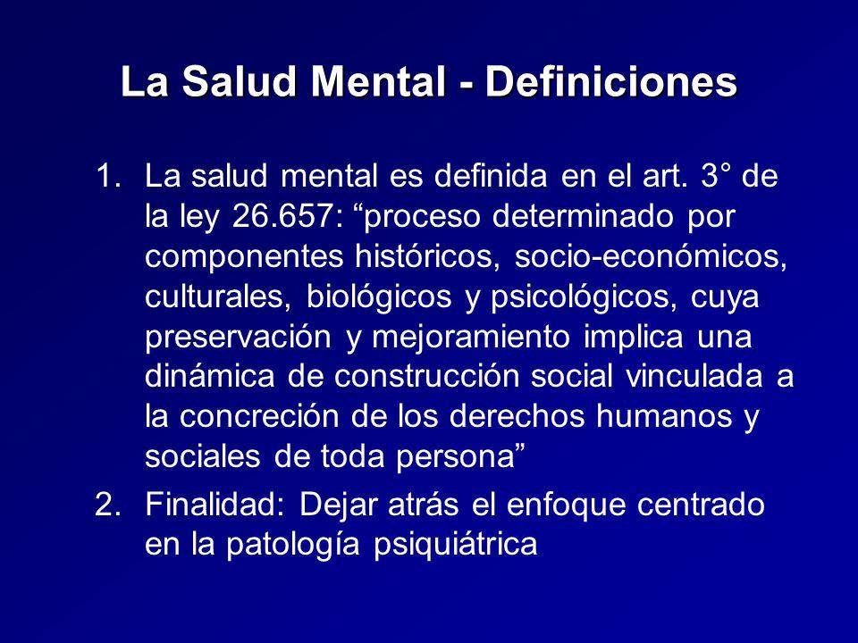 La Salud Mental - Definiciones 1. 1.La salud mental es definida en el art.