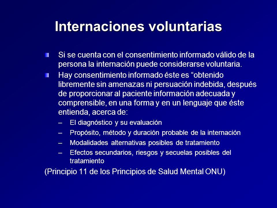 Internaciones voluntarias Si se cuenta con el consentimiento informado válido de la persona la internación puede considerarse voluntaria.