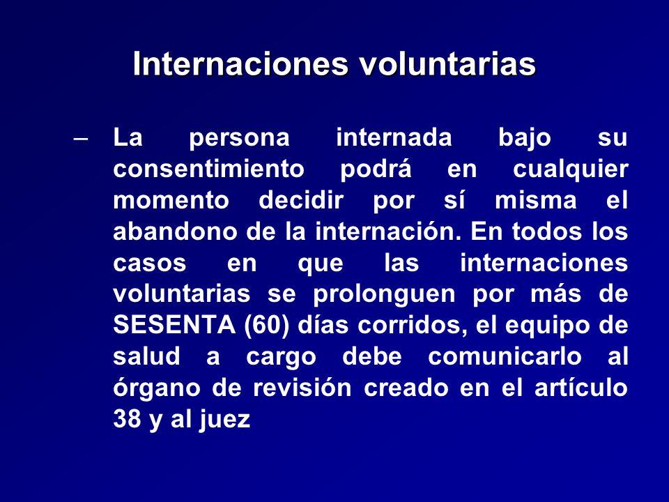 Internaciones voluntarias – –La persona internada bajo su consentimiento podrá en cualquier momento decidir por sí misma el abandono de la internación.