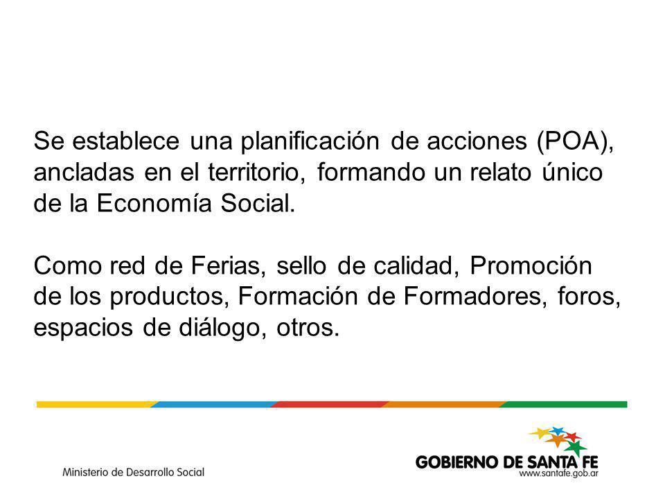 Se establece una planificación de acciones (POA), ancladas en el territorio, formando un relato único de la Economía Social.