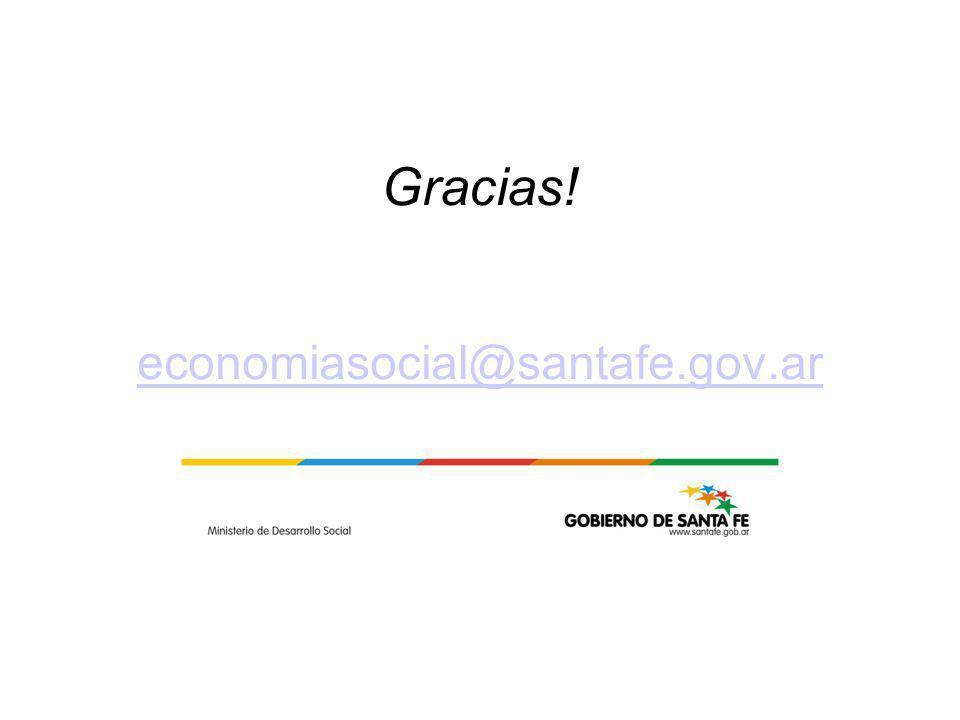 Gracias! economiasocial@santafe.gov.ar economiasocial@santafe.gov.ar