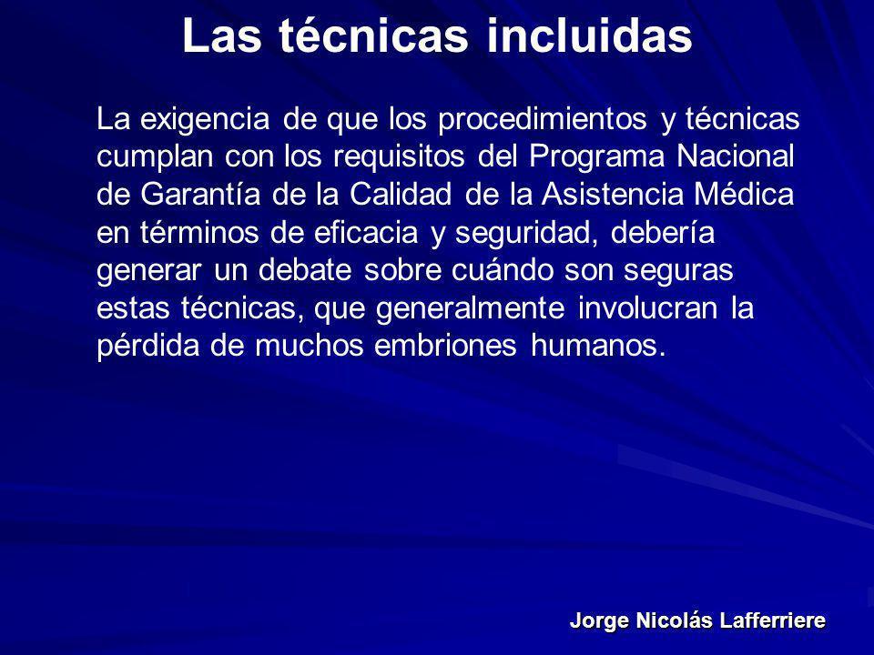 Jorge Nicolás Lafferriere Las técnicas incluidas La exigencia de que los procedimientos y técnicas cumplan con los requisitos del Programa Nacional de
