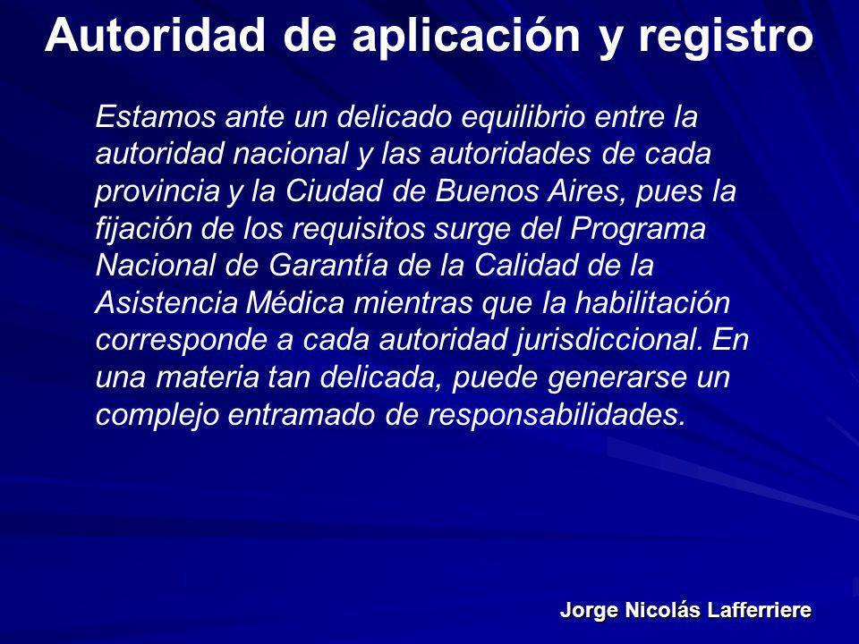Jorge Nicolás Lafferriere Autoridad de aplicación y registro Estamos ante un delicado equilibrio entre la autoridad nacional y las autoridades de cada
