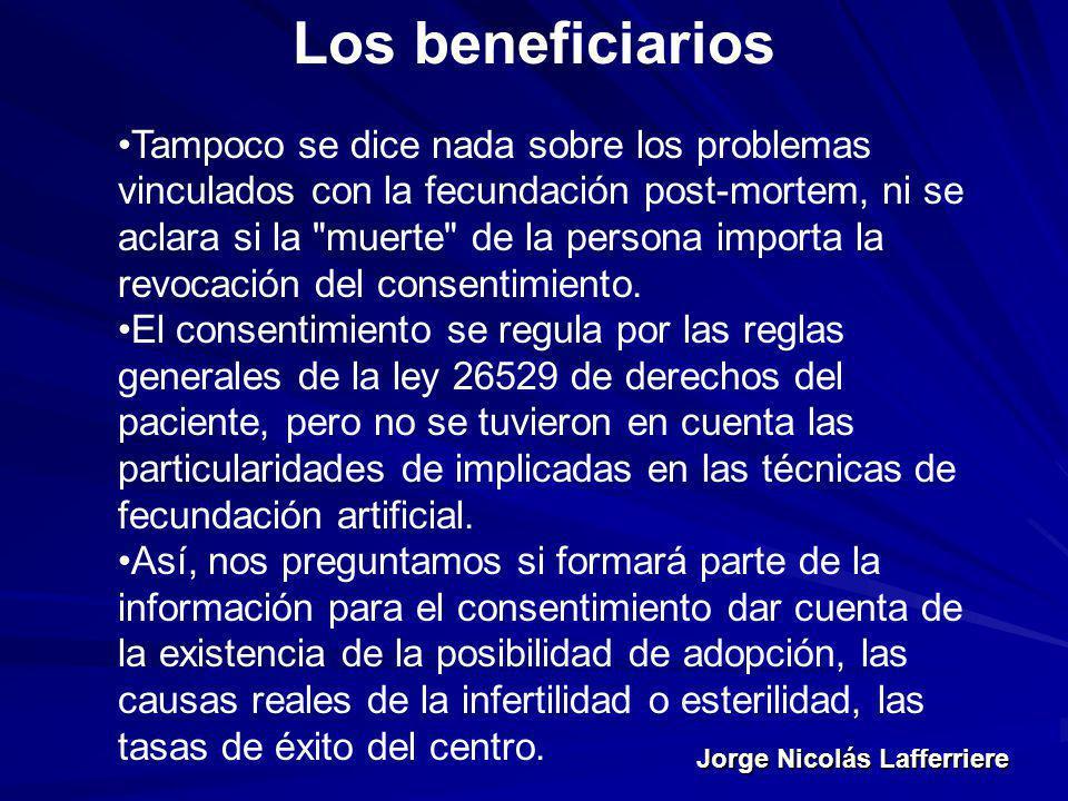 Jorge Nicolás Lafferriere Los beneficiarios Tampoco se dice nada sobre los problemas vinculados con la fecundación post-mortem, ni se aclara si la
