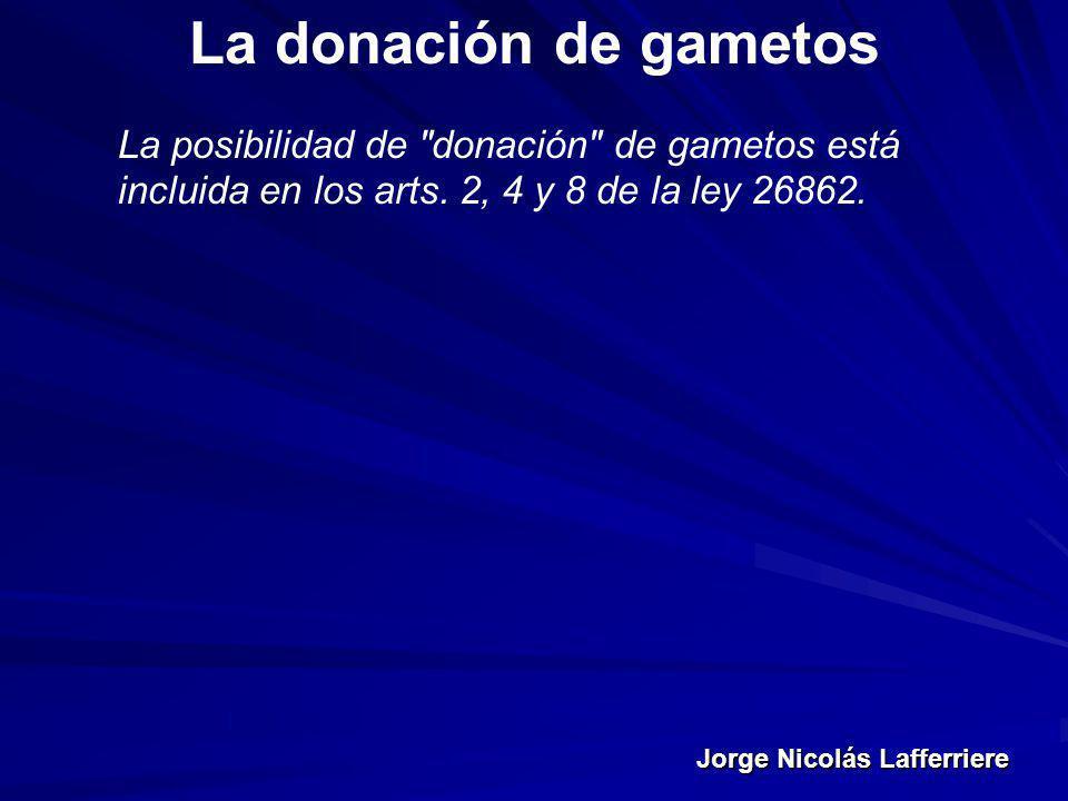 Jorge Nicolás Lafferriere La donación de gametos La posibilidad de