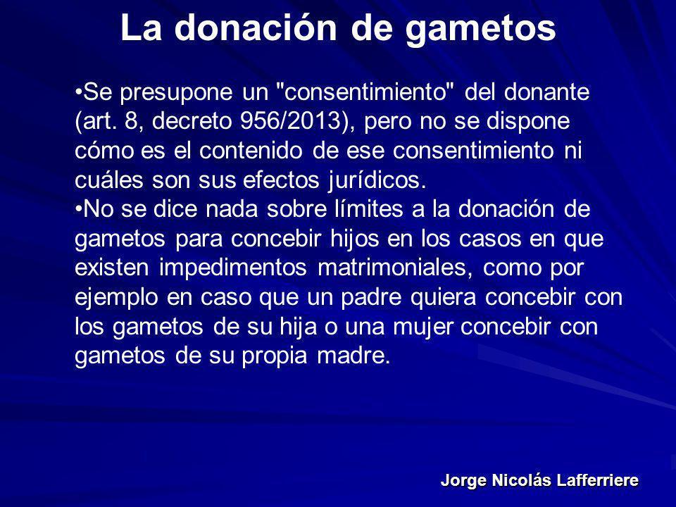 Jorge Nicolás Lafferriere La donación de gametos Se presupone un