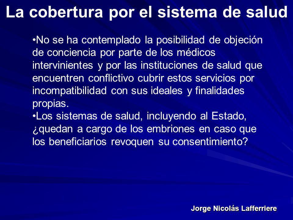 Jorge Nicolás Lafferriere La cobertura por el sistema de salud No se ha contemplado la posibilidad de objeción de conciencia por parte de los médicos