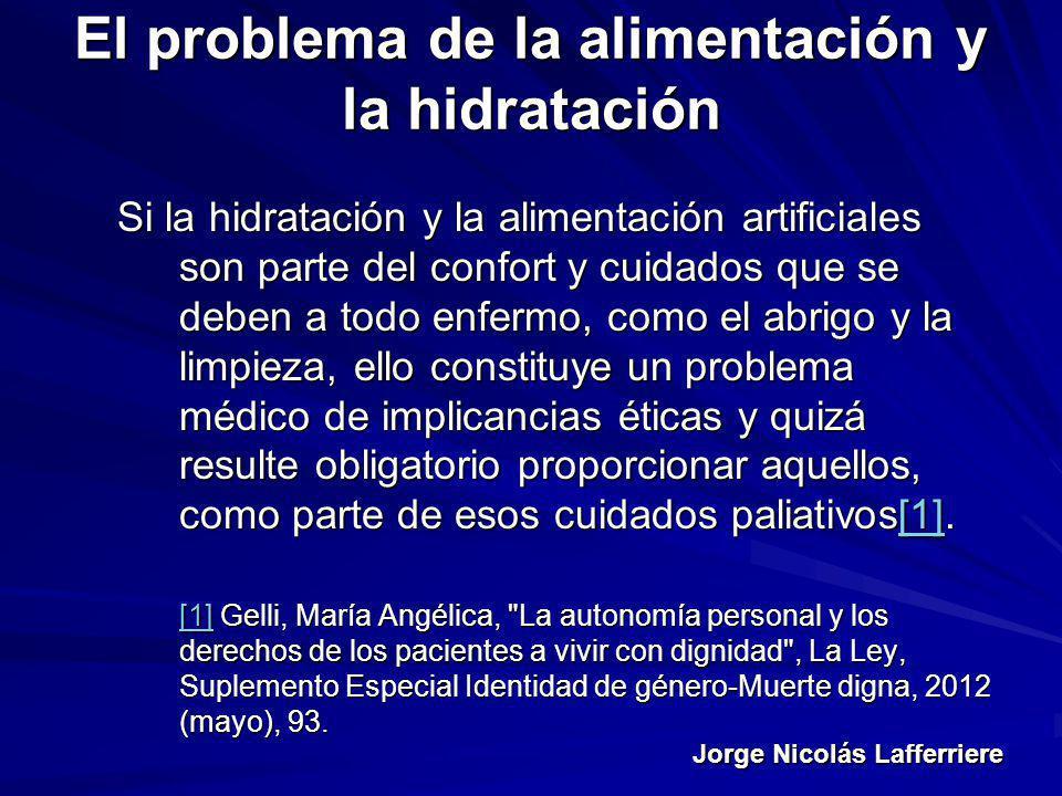 Jorge Nicolás Lafferriere El problema de la alimentación y la hidratación Si la hidratación y la alimentación artificiales son parte del confort y cui
