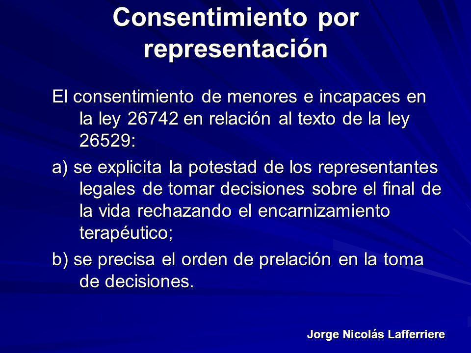 Jorge Nicolás Lafferriere Consentimiento por representación El consentimiento de menores e incapaces en la ley 26742 en relación al texto de la ley 26