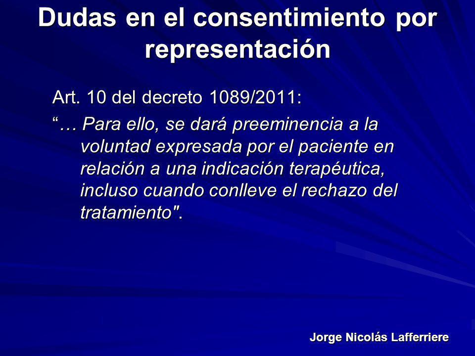 Jorge Nicolás Lafferriere Dudas en el consentimiento por representación Art. 10 del decreto 1089/2011: … Para ello, se dará preeminencia a la voluntad