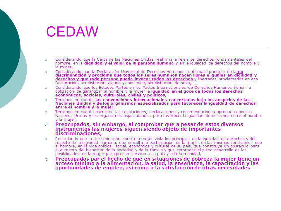 CEDAW Considerando que la Carta de las Naciones Unidas reafirma la fe en los derechos fundamentales del hombre, en la dignidad y el valor de la person