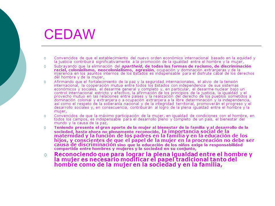 CEDAW Convencidos de que el establecimiento del nuevo orden económico internacional basado en la equidad y la justicia contribuirá significativamente