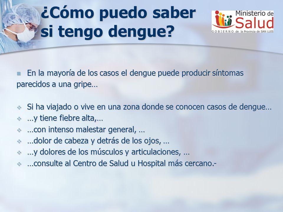 ¿Cómo puedo saber si tengo dengue.