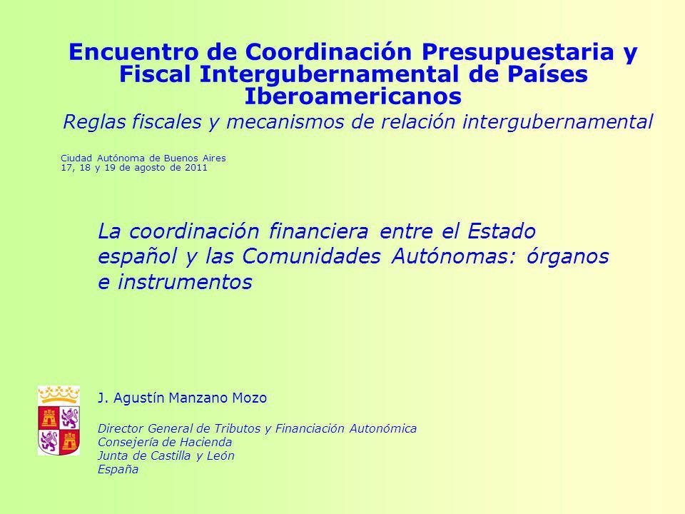 Encuentro de Coordinación Presupuestaria y Fiscal Intergubernamental de Países Iberoamericanos Reglas fiscales y mecanismos de relación intergubername