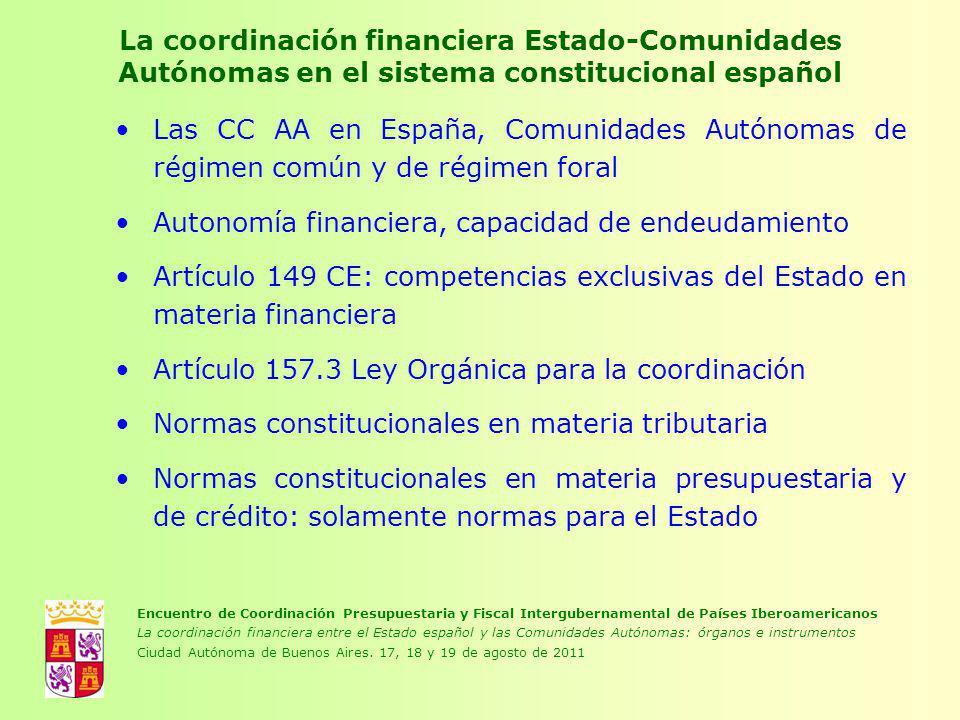La coordinación financiera Estado-Comunidades Autónomas en el sistema constitucional español Las CC AA en España, Comunidades Autónomas de régimen com