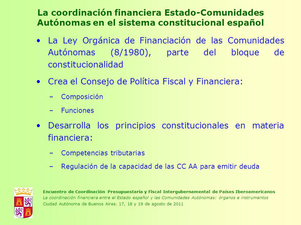 La coordinación financiera Estado-Comunidades Autónomas en el sistema constitucional español La Ley Orgánica de Financiación de las Comunidades Autóno