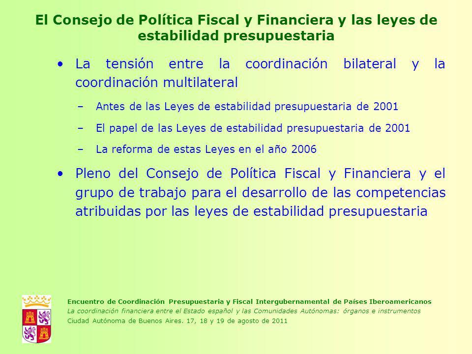 El Consejo de Política Fiscal y Financiera y las leyes de estabilidad presupuestaria La tensión entre la coordinación bilateral y la coordinación mult