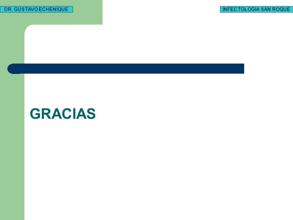 GRACIAS DR. GUSTAVO ECHENIQUEINFECTOLOGIA SAN ROQUE