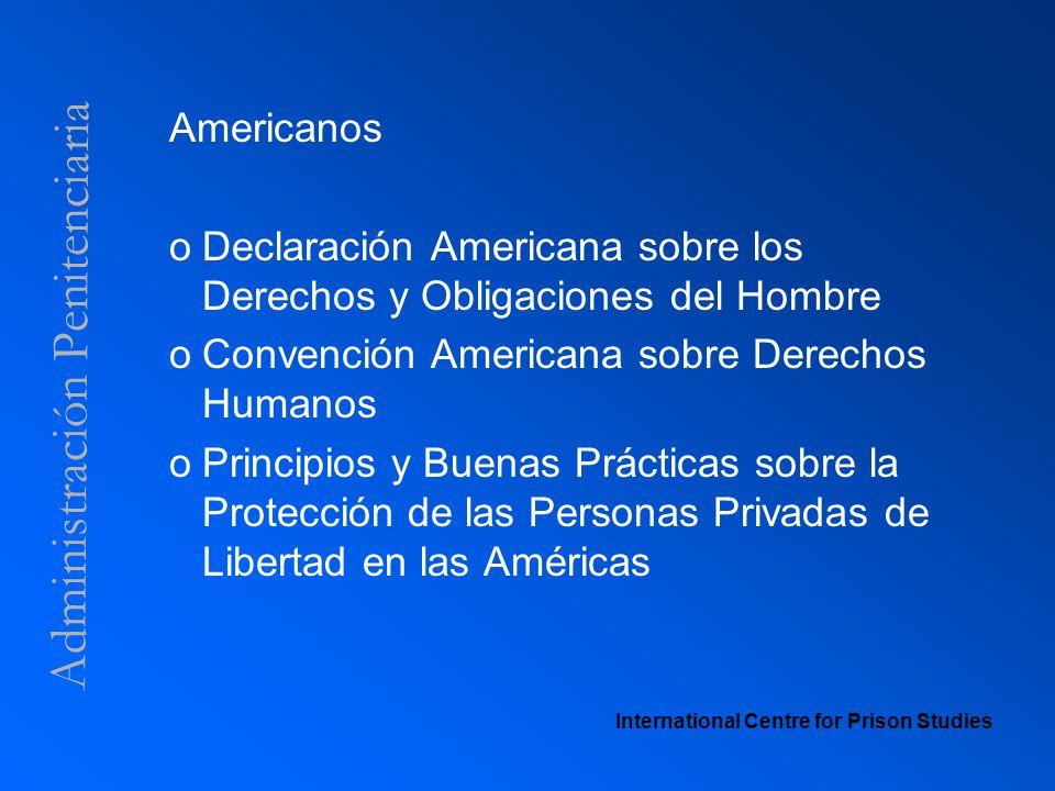 Administración Penitenciaria Americanos oDeclaración Americana sobre los Derechos y Obligaciones del Hombre oConvención Americana sobre Derechos Human
