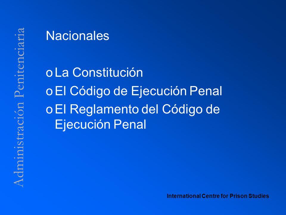 Administración Penitenciaria Nacionales oLa Constitución oEl Código de Ejecución Penal oEl Reglamento del Código de Ejecución Penal International Cent