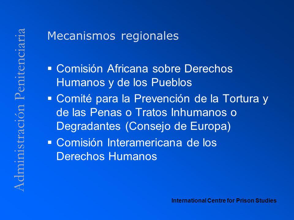 Administración Penitenciaria Mecanismos regionales Comisión Africana sobre Derechos Humanos y de los Pueblos Comité para la Prevención de la Tortura y