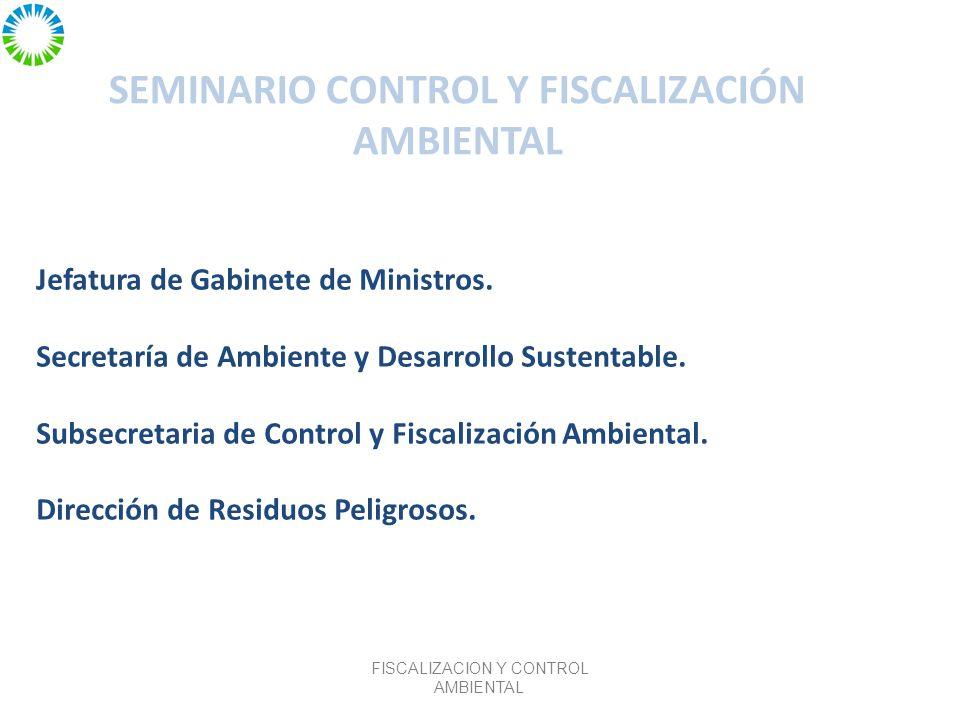 SEMINARIO CONTROL Y FISCALIZACIÓN AMBIENTAL Jefatura de Gabinete de Ministros.