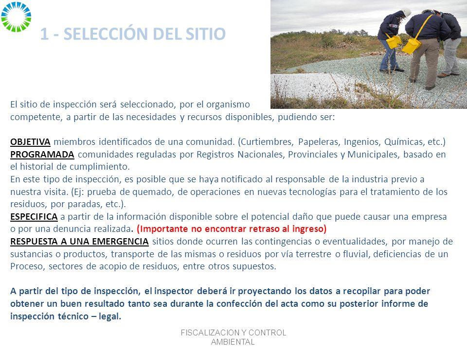 1 - SELECCIÓN DEL SITIO El sitio de inspección será seleccionado, por el organismo competente, a partir de las necesidades y recursos disponibles, pudiendo ser: OBJETIVA miembros identificados de una comunidad.