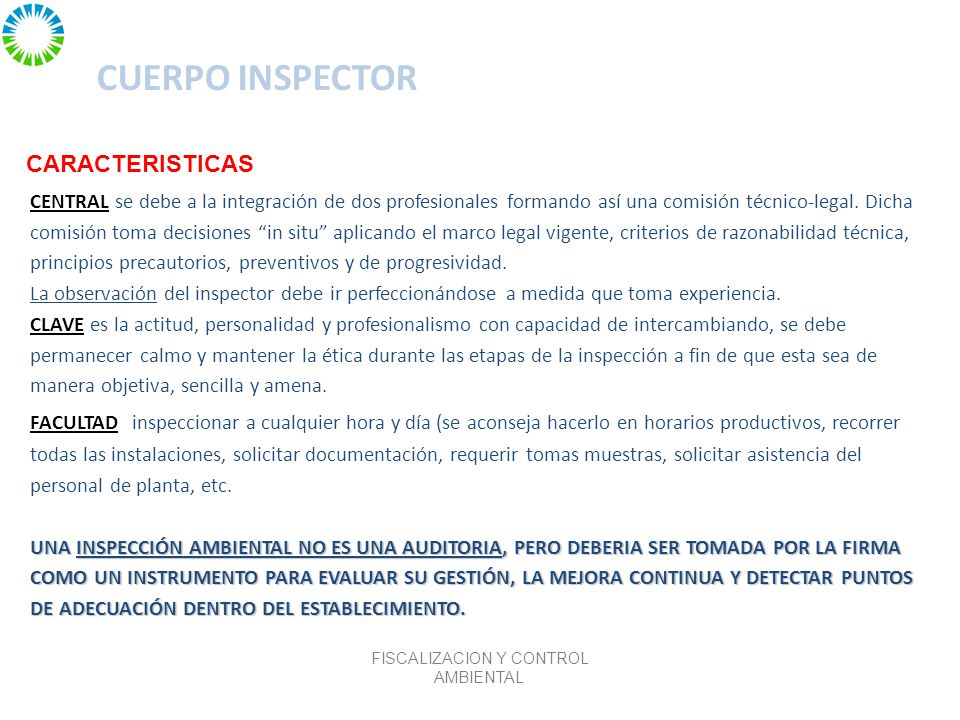 CUERPO INSPECTOR OBLIGACIONES DEL ADMINISTRADO frente a una inspección Permitir libre acceso al establecimiento, siempre que se tenga competencia.