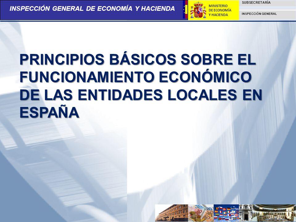 INSPECCIÓN GENERAL DE ECONOMÍA Y HACIENDA SUBSECRETARÍA INSPECCIÓN GENERAL MINISTERIO DE ECONOMÍA Y HACIENDA PRINCIPIOS BÁSICOS SOBRE EL FUNCIONAMIENT