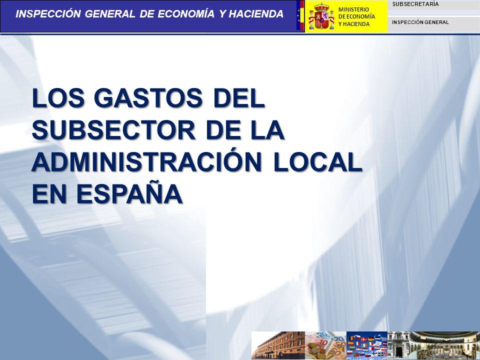 INSPECCIÓN GENERAL DE ECONOMÍA Y HACIENDA SUBSECRETARÍA INSPECCIÓN GENERAL MINISTERIO DE ECONOMÍA Y HACIENDA LOS GASTOS DEL SUBSECTOR DE LA ADMINISTRA