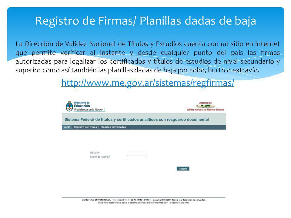 La Dirección de Validez Nacional de Títulos y Estudios cuenta con un sitio en internet que permite verificar al instante y desde cualquier punto del p