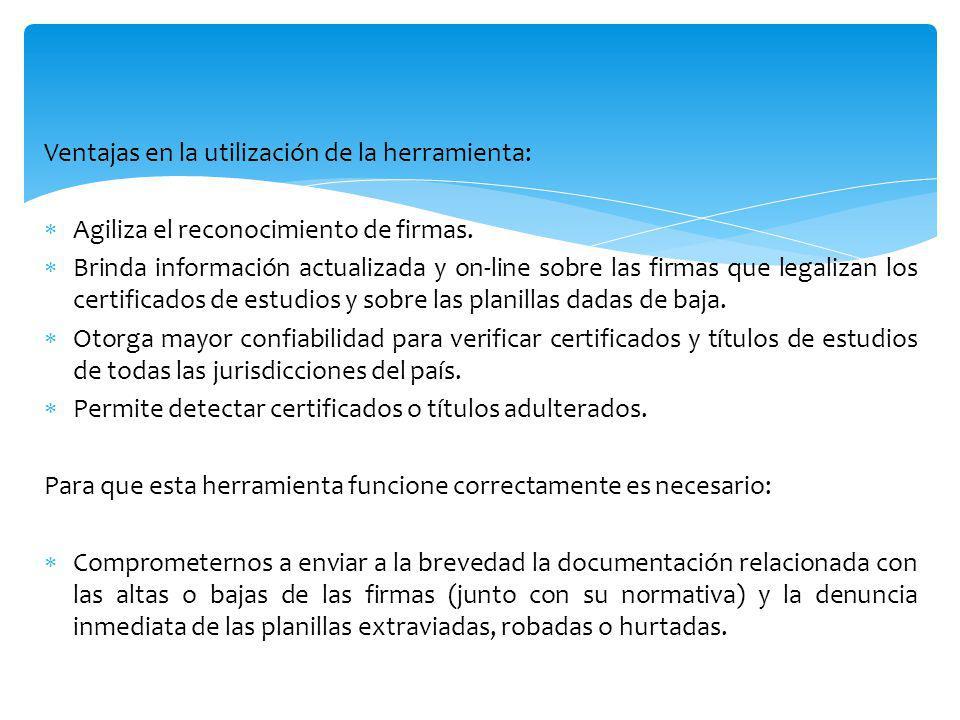 Ventajas en la utilización de la herramienta: Agiliza el reconocimiento de firmas. Brinda información actualizada y on-line sobre las firmas que legal