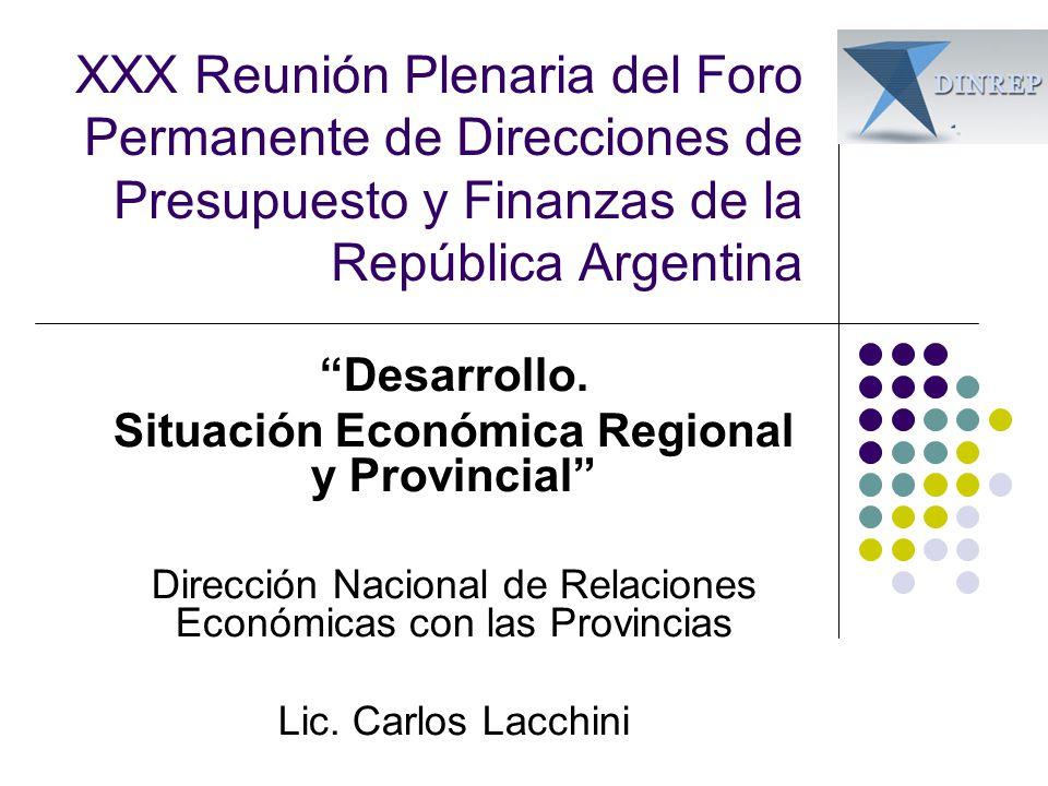 XXX Reunión Plenaria del Foro Permanente de Direcciones de Presupuesto y Finanzas de la República Argentina Desarrollo. Situación Económica Regional y