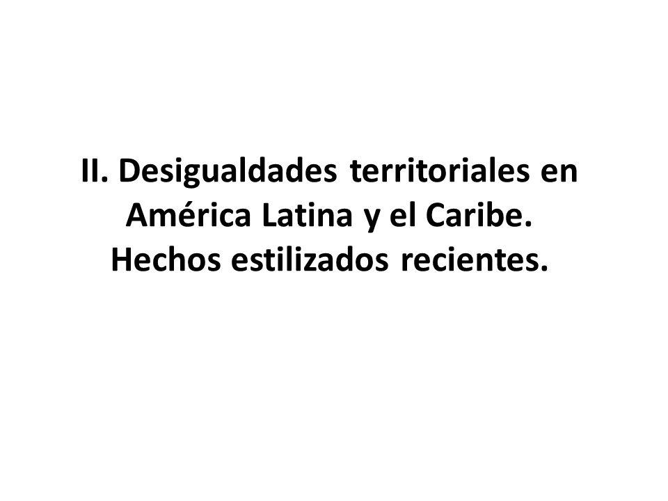 II. Desigualdades territoriales en América Latina y el Caribe. Hechos estilizados recientes.