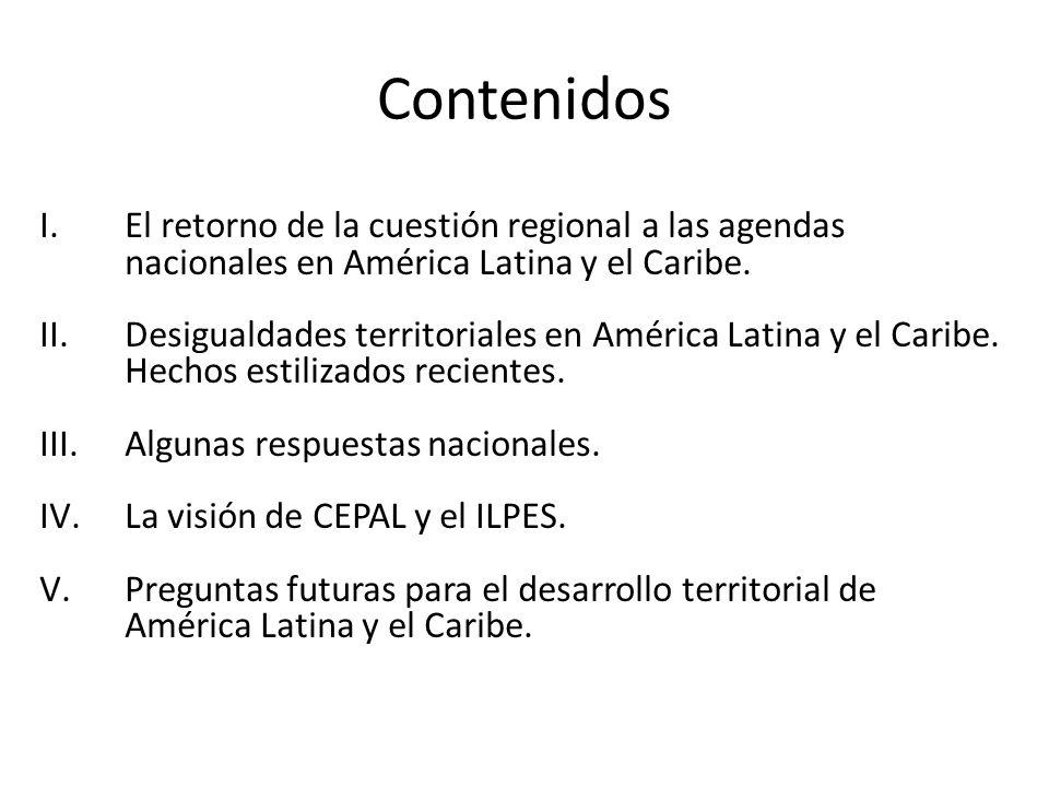 Contenidos I.El retorno de la cuestión regional a las agendas nacionales en América Latina y el Caribe.