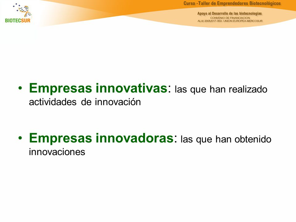 Empresas innovativas: las que han realizado actividades de innovación Empresas innovadoras: las que han obtenido innovaciones