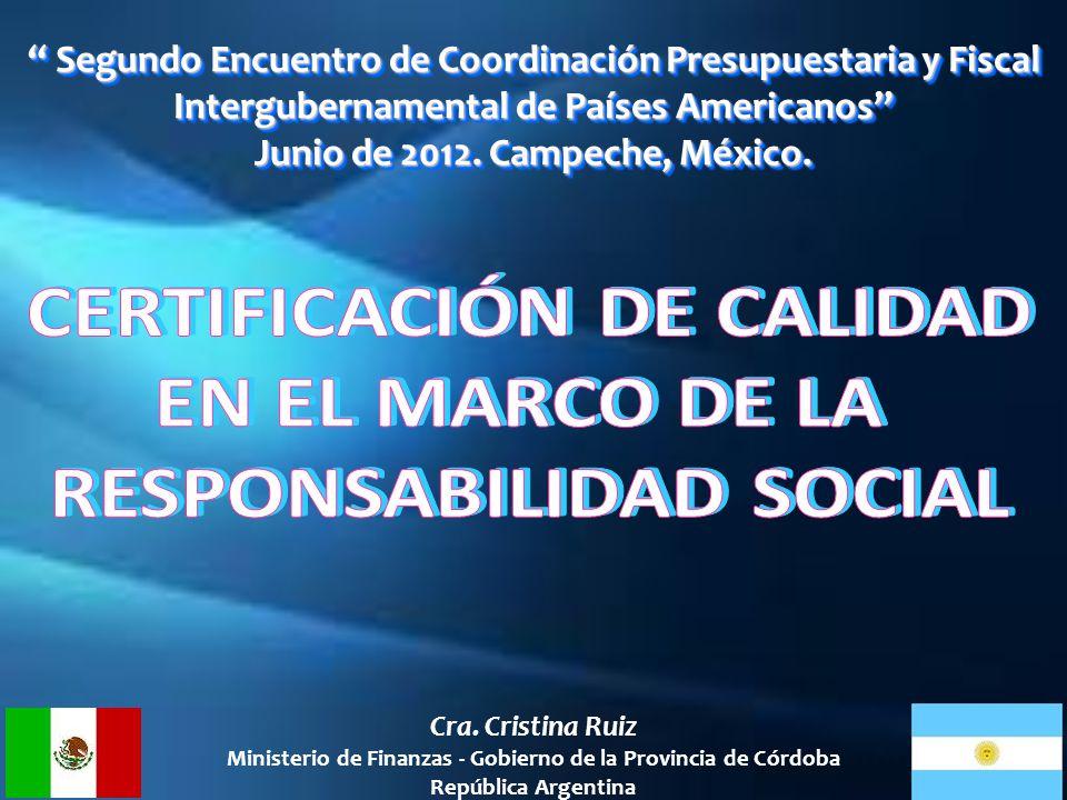 Cra. Cristina Ruiz Ministerio de Finanzas - Gobierno de la Provincia de Córdoba República Argentina Segundo Encuentro de Coordinación Presupuestaria y