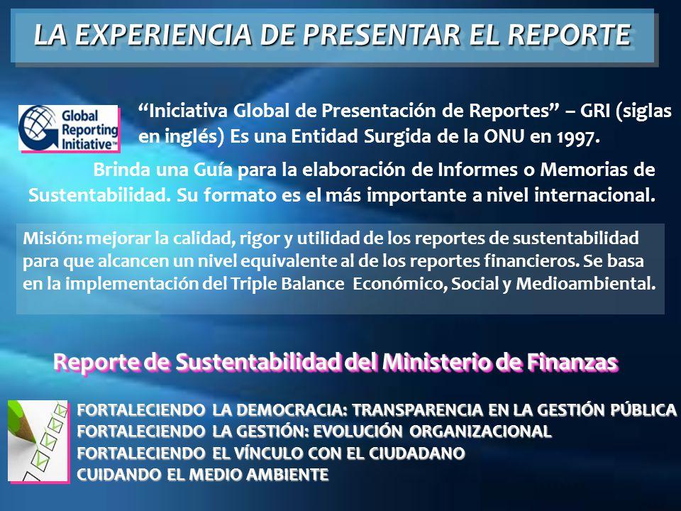 LA EXPERIENCIA DE PRESENTAR EL REPORTE Misión: mejorar la calidad, rigor y utilidad de los reportes de sustentabilidad para que alcancen un nivel equi
