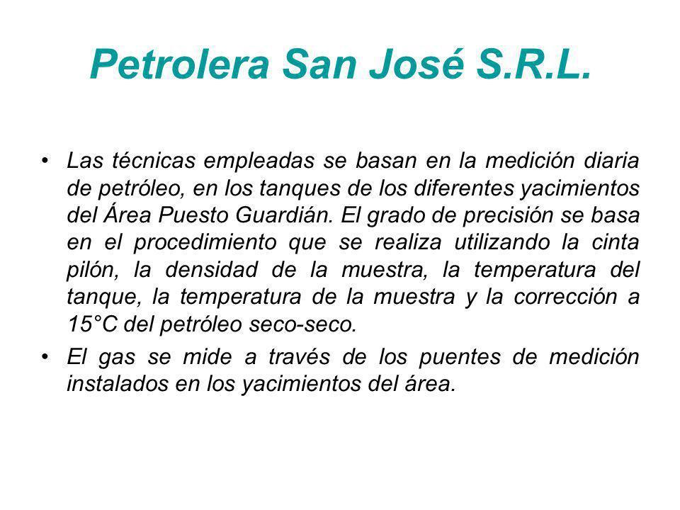 Petrolera San José S.R.L. Las técnicas empleadas se basan en la medición diaria de petróleo, en los tanques de los diferentes yacimientos del Área Pue