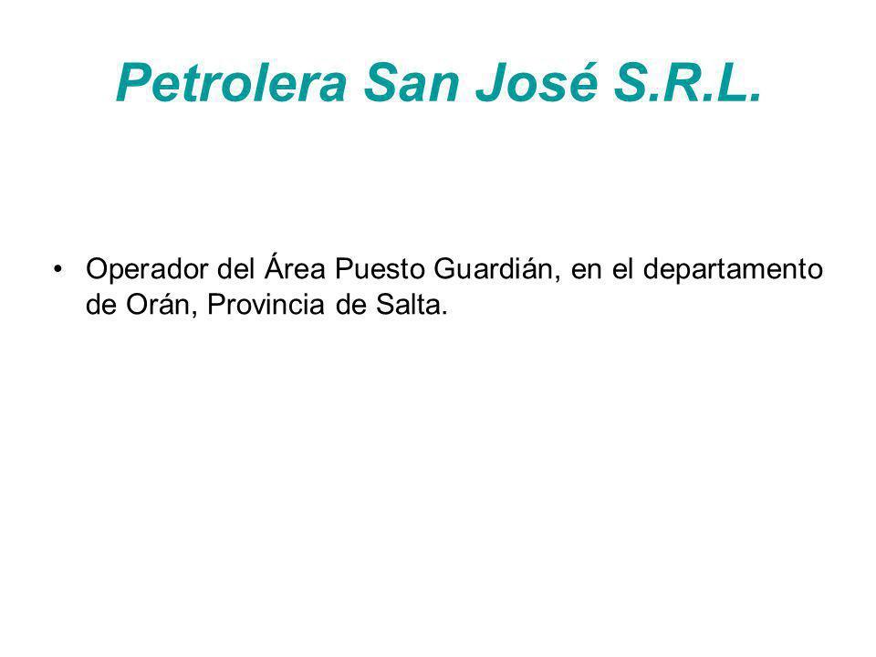 Petrolera San José S.R.L. Operador del Área Puesto Guardián, en el departamento de Orán, Provincia de Salta.