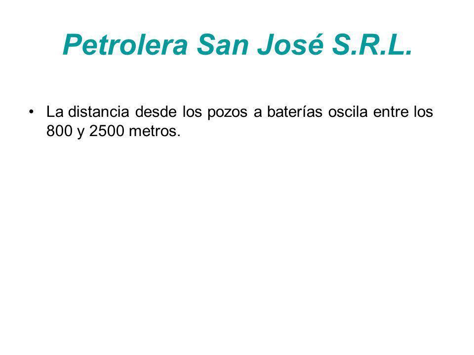 Petrolera San José S.R.L. La distancia desde los pozos a baterías oscila entre los 800 y 2500 metros.