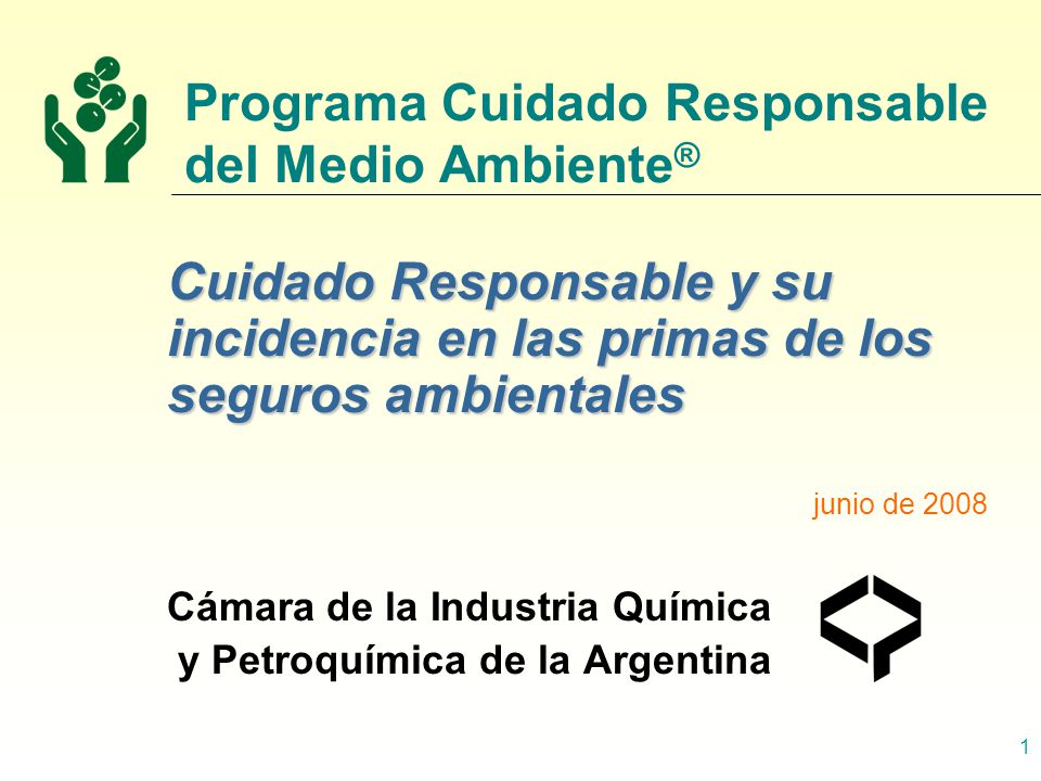 Programa Cuidado Responsable del Medio Ambiente ® 52 Programa Cuidado Responsable del Medio Ambiente ® Programa de Cuidado Responsable del Medio Ambiente del Medio Ambiente de la Industria Química Argentina de la Industria Química Argentina un reaseguro para el mercado asegurador
