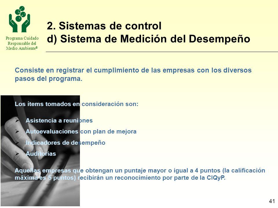 Programa Cuidado Responsable del Medio Ambiente ® 41 2. Sistemas de control d) Sistema de Medición del Desempeño Consiste en registrar el cumplimiento