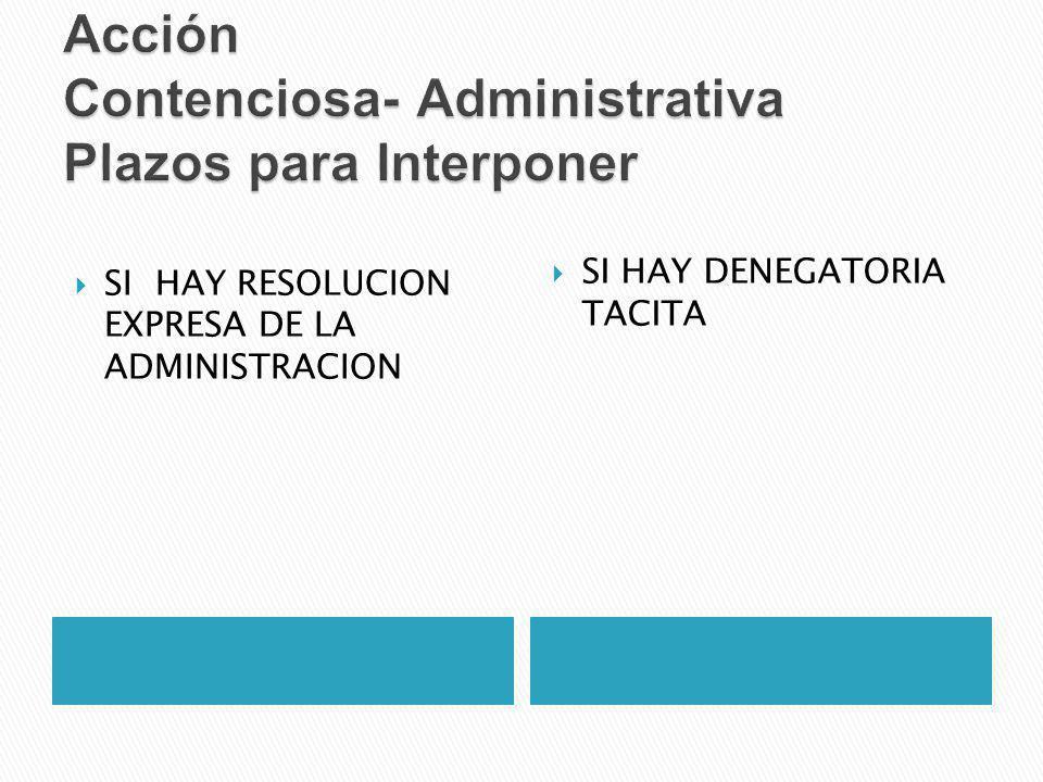 SI HAY RESOLUCION EXPRESA DE LA ADMINISTRACION SI HAY DENEGATORIA TACITA