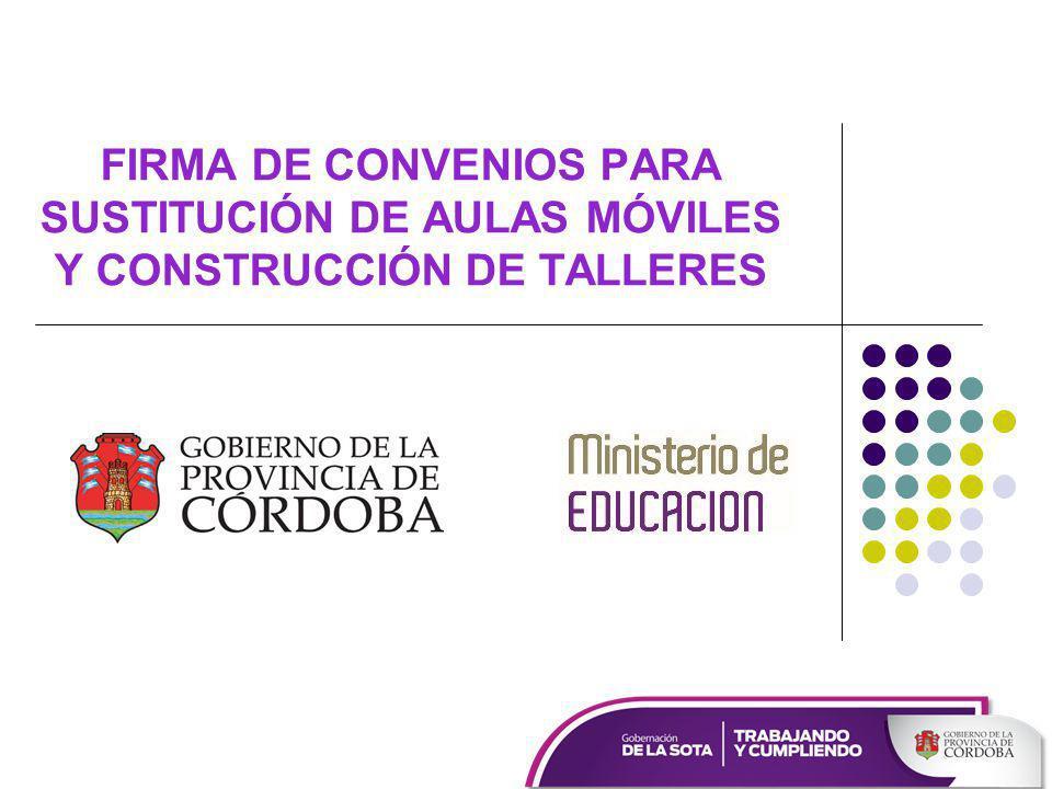 FIRMA DE CONVENIOS PARA SUSTITUCIÓN DE AULAS MÓVILES Y CONSTRUCCIÓN DE TALLERES