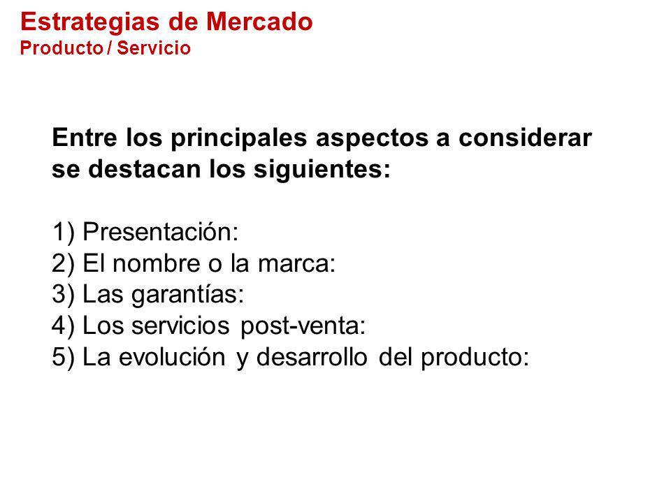 Entre los principales aspectos a considerar se destacan los siguientes: 1) Presentación: 2) El nombre o la marca: 3) Las garantías: 4) Los servicios p