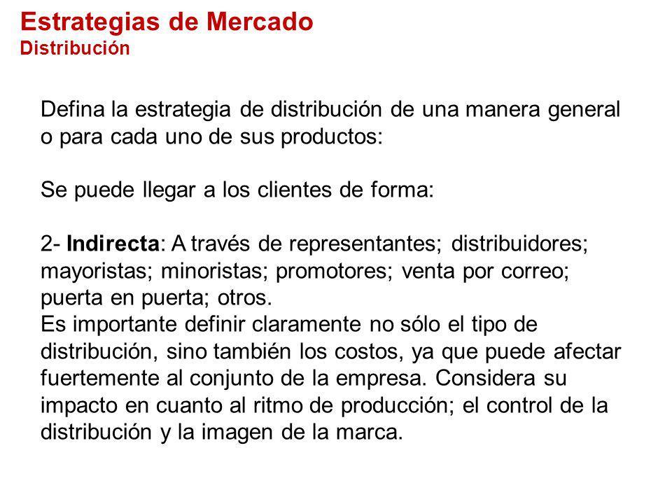 Defina la estrategia de distribución de una manera general o para cada uno de sus productos: Se puede llegar a los clientes de forma: 2- Indirecta: A