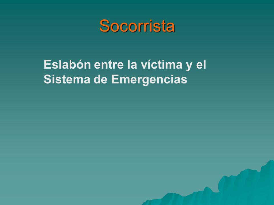 Socorrista Eslabón entre la víctima y el Sistema de Emergencias